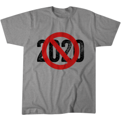 No More 2020 Tshirt - no-more-2020-tshirt