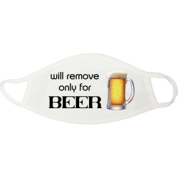 Will Remove Only for Beer Face Mask - 1