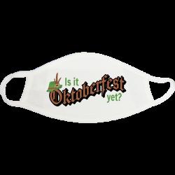Is It Oktoberfest Yet Face Mask - 1